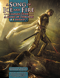 A Song of Ice and Fire Roleplaying Campaign Guide: A Game of Thrones Edition  -  Green Ronin