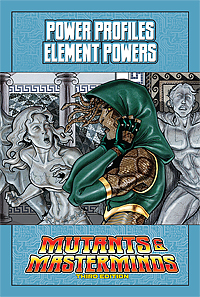 Mutants & Masterminds Power Profile: Element Powers