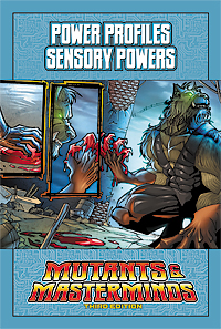Mutants & Masterminds Power Profile: Sensory Powers