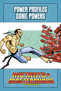 Mutants & Masterminds Power Profile: Sonic Powers