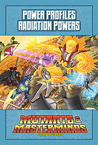 Mutants & Masterminds Power Profile: Radiation Powers