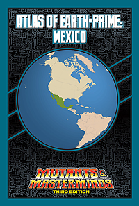 Atlas of Earth-Prime: Mexico (PDF)