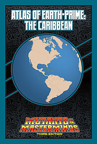 Atlas of Earth-Prime: The Caribbean (PDF)