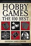 Hobby Games: The 100 Best: The Complete List of Games