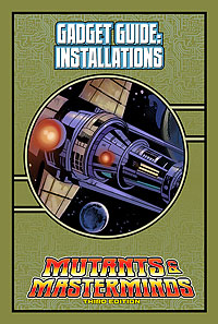 Mutants & Masterminds Gadget Guide: Installations