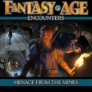 Fantasy AGE Encounters: Menace from the Mines (PDF)