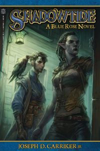 Shadowtide: A Blue Rose Novel by Joseph D. Carriker Jr.
