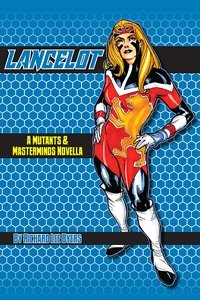 Cover of Lancelot, a Mutants & Masterminds novella by Richard Lee Byers. Image depicts Britannia, a superhero with long, blonde hair and a red, white, and black suit featuring a stylized lion. She stands confidently, hands on hips, facing the viewer.