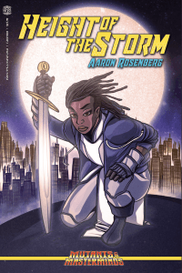 Height of the Storm: The first Mutants & Masterminds novel, by Aaron Rosenberg!!