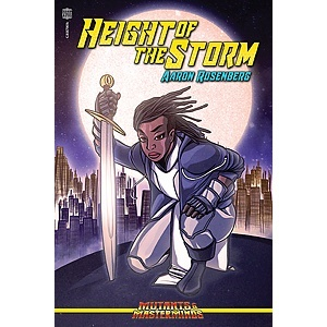 Height of the Storm, a Mutants & Masterminds novel by Aaron Rosenberg