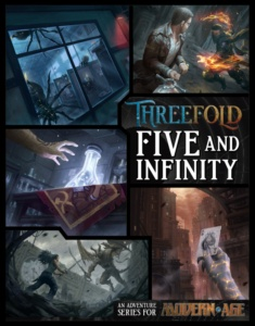Fine and Infinity, an adventure anthology for the Threefold setting for Modern AGE