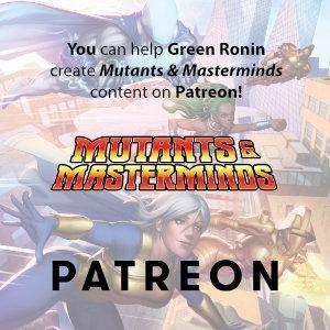Mutants & Masterminds on Patreon!