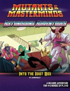 Astonishing Adventures: Into the Idiot Box!