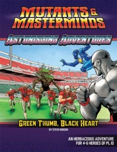 Astonishing Adventures: Green Thumb, Black Heart